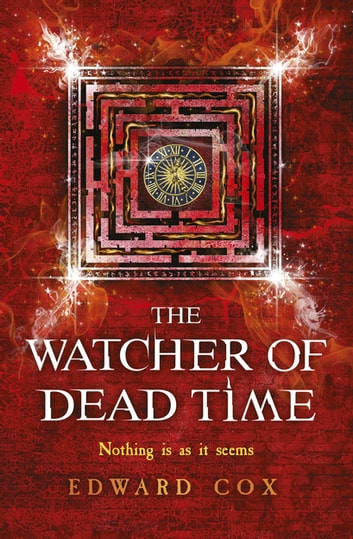 The Watcher of Dead Time ebook by Edward Cox