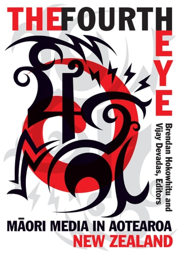 The Fourth Eye - M ori Media in Aotearoa New Zealand ebook by