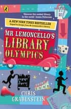 Mr Lemoncello's Library Olympics 電子書 by Chris Grabenstein