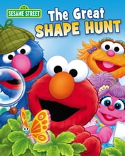 The Great Shape Hunt (Sesame Street Series) ebook by Kathryn Knight, Tom Brannon