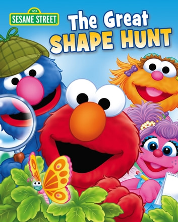 The Great Shape Hunt (Sesame Street Series) ebook by Kathryn Knight
