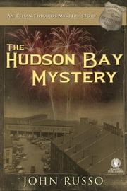The Hudson Bay Mystery - Ethan Edwards Pinkerton Detective Mysteries ebook by John Russo