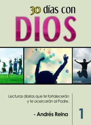 30 días con Dios ebook by Kobo.Web.Store.Products.Fields.ContributorFieldViewModel