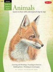 Animals in Colored Pencil / Drawing: Learn to Draw Step by Step - Learn to Draw Step by Step ebook by Debra Kauffman Yaun