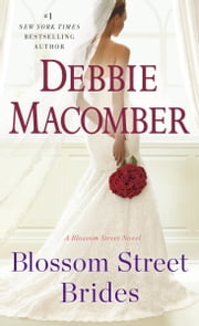 Blossom Street Brides - A Blossom Street Novel ebook by Debbie Macomber
