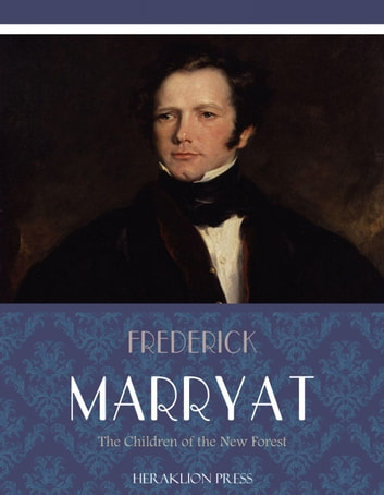 The Children of the New Forest ebook by Frederick Marryat