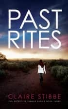 Past Rites - The Detective Temeke Crime Series, #3 ebook by Claire Stibbe