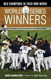 World Series Winners - What It Takes to Claim Baseball's Ultimate Prize ebook by Ross Bernstein