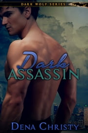 Dark Assassin ebook by Dena Christy