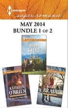 Harlequin Superromance May 2014 - Bundle 1 of 2 ebook by Kathleen O'Brien,Joan Kilby,Mary Brady