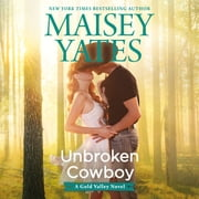 Unbroken Cowboy audiobook by Maisey Yates