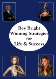 Winning Strategies for Life & Success ebook by Bey Bright