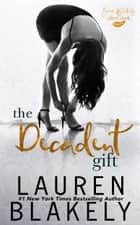 The Decadent Gift ebook by Lauren Blakely