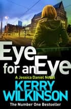 Eye for an Eye 電子書 by Kerry Wilkinson