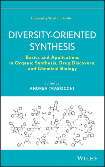 Diversity-Oriented Synthesis - Basics and Applications in Organic Synthesis, Drug Discovery, and Chemical Biology ebook by Andrea Trabocchi