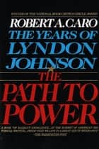 The Path to Power ebook by Robert A. Caro