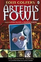 Artemis Fowl - The Graphic Novel ebook by Andrew Donkin, Giovanni Rigano, Eoin Colfer