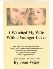 I Watched My Wife with a Younger Lover ebook by Joan Vegas