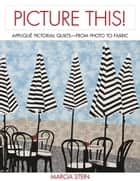 Picture This! ebook by Marcia Stein