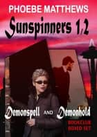 Sunspinners 1, 2 - Sunspinners ebook by Phoebe Matthews