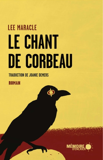 Le chant de Corbeau eBook by Lee Maracle