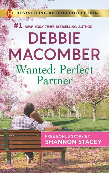 Wanted: Perfect Partner & Fully Ignited - Wanted: Perfect Partner ebook by Debbie Macomber,Shannon Stacey