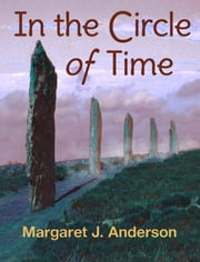 In the Circle of Time ebook by Margaret J. Anderson