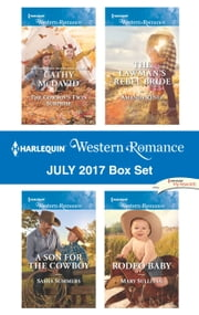 Harlequin Western Romance July 2017 Box Set - The Cowboy's Twin Surprise\A Son for the Cowboy\The Lawman's Rebel Bride\Rodeo Baby ebook by Cathy McDavid, Sasha Summers, Amanda Renee,...