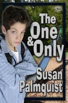 The One and Only ebook by Susan Palmquist