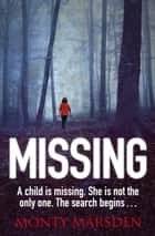 Missing - A gripping serial killer thriller 電子書 by Monty Marsden