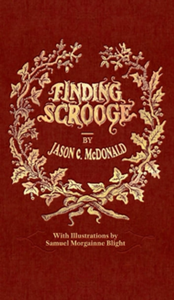 Finding Scrooge - or Another Christmas Carol ebook by Jason C. McDonald