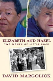 Elizabeth and Hazel ebook by David Margolick
