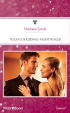 Texan's Wedding-Night Wager ebook by