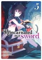 Reincarnated as a Sword (Light Novel) Vol. 5 ebook by Yuu Tanaka, Llo