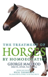 The Treatment Of Horses By Homoeopathy ebook by George Macleod