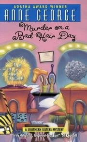Murder on a Bad Hair Day ebook by Anne George