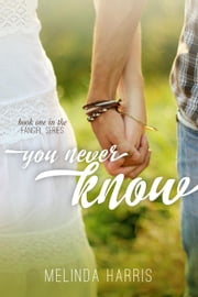 You Never Know - The Fangirl Series, #1 ebook by Melinda Harris