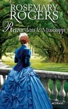 Retour dans le Mississippi ebook by Rosemary Rogers