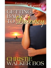 Getting Back to Delaney ebook by Christie Walker Bos