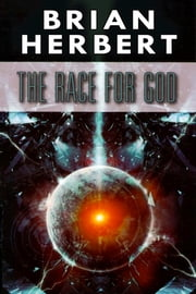 The Race for God ebook by Brian Herbert