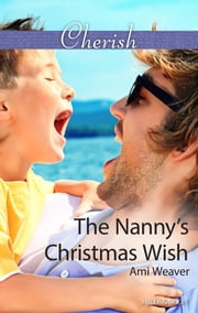 The Nanny's Christmas Wish ebook by Ami Weaver