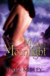 Myla by Moonlight ebook by Inez Kelley