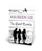 Maureen Lee - Ten Great Novels ebook by Maureen Lee