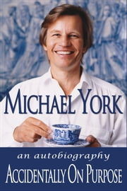 Accidentally on Purpose ebook by Michael York