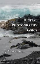 Digital Photography Basics ebook by Nicki Toizer