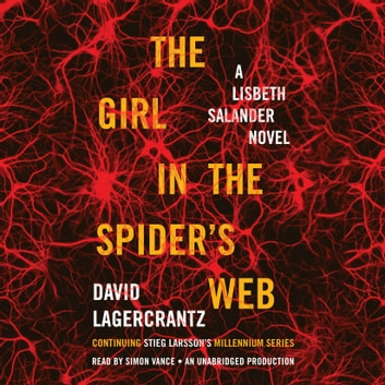 The Girl in the Spider's Web - A Lisbeth Salander novel, continuing Stieg Larsson's Millennium Series audiobook by David Lagercrantz