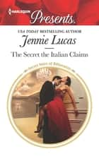 The Secret the Italian Claims - A Secret Baby Romance ebook by Jennie Lucas