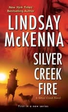 Silver Creek Fire ebook by Lindsay McKenna