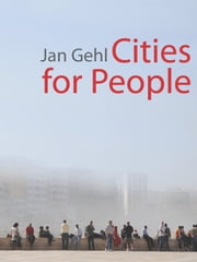 Cities for People ebook by Jan Gehl,Lord Richard Rogers