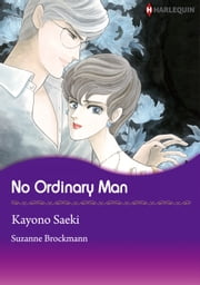 No Ordinary Man (Harlequin Comics) - Harlequin Comics ebook by Suzanne Brockmann, Kayono Saeki